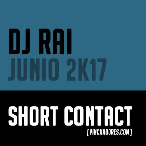 Dj Rai - Short Contact (Junio 2K17)