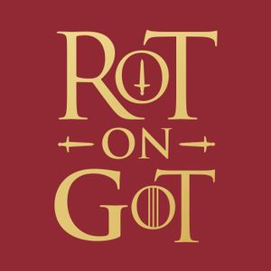RoT on GoT Vol. V: Recapping Game of Thrones Episode 605
