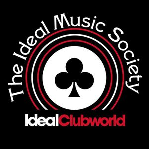 Ideal Music Society ~ Session 6 ~ Ideal Clubworld Radio ~ 29th June 2014