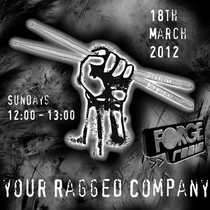 Your Ragged Company on Forge Radio 18th March