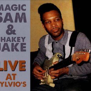 MAGIC SAM & SHAKEY JAKE: Live At Sylvio's 1968