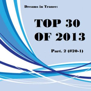Dreams in Trance: Top 30 of 2013 (Part. 2 #20-1)