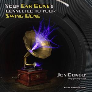 Your Ear Bone's Connected to your Swing Bone...