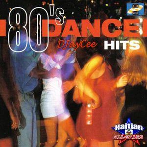 80's Throwback Dance Hits - DJayCee {Haitian All-StarZ DJs}