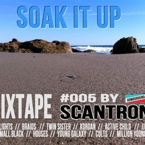 MIXTAPE#005 - SOAK IT UP by scantron