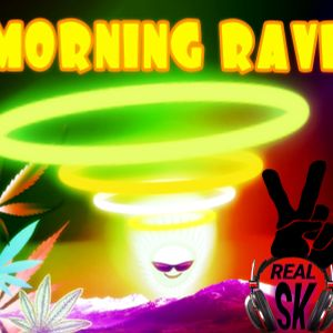 Morning RAVE