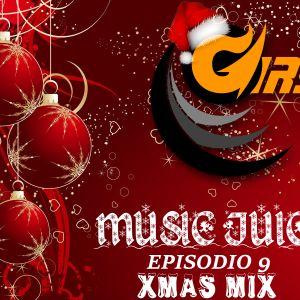 Giry - Music Juice (Episodio 9) XMAS MIX