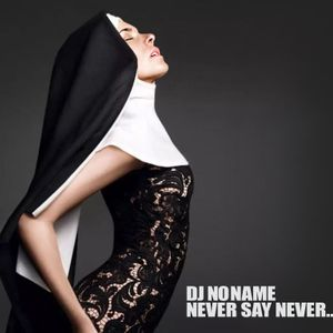 DJ NoName-NEVER SAY NEVER...