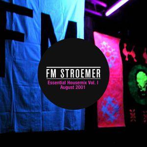 FM STROEMER - Essential Housemix Vol. I | August 2001