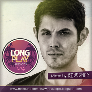 Long Play Session 004 Mixed by Royscope