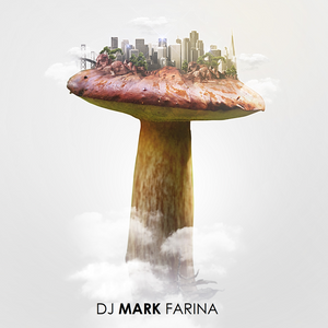 Mark Farina : Mushroom Jazz 8 (M.Farina Edit Mix)