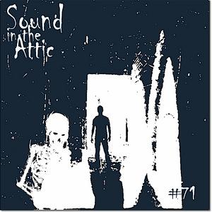 Sound in the Attic #71