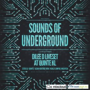 Dilee D Sounds Of Underground Liveset @ Quinte KL 23/05/13
