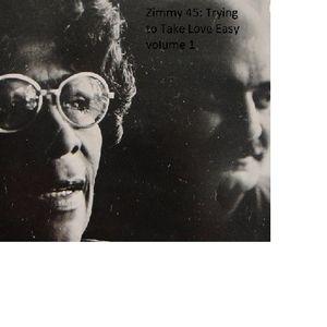 Dj Zimmy 45: Tryin' to Take Love Easy vol. 1