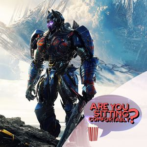 Are You Sitting Comfortably? #112 - The Mummy & Transformers