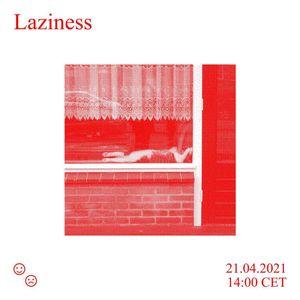 Good Times Bad Times / Laziness / 21.04.2021
