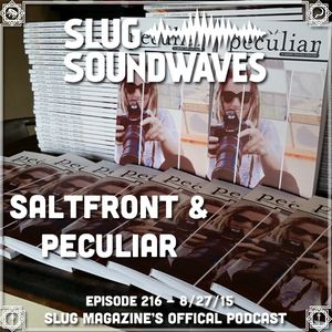 Episode #216 - Saltfront & Peculiar