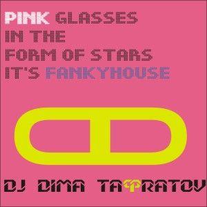 Dj Dima TaФratov - Pink glasses