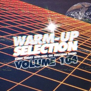 Warm-Up Selection Vol. 104