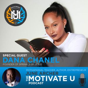 Motivate U! with June Archer Feat. Dana Chanel