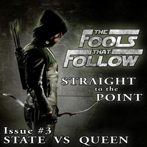 The Fools That Follow: Straight to the Point - Issue 03 STATE vs QUEEN