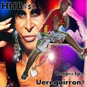 HHB#51 - Programa Humor Headbanger - Ano04 Ep01 - Uereguirron