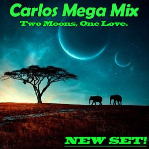 ★Carlos Mega Mix - Two Moons, One Love.