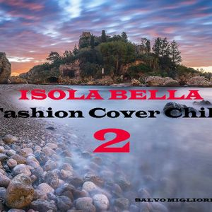 Isola Bella Fashion Cover Chill 2  by Salvo Migliorini