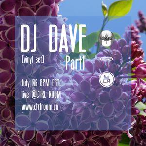 DJ Dave @ CTRL ROOM - July 06 2016 - Part1