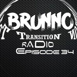 Brunno Transition Radio Episode 34
