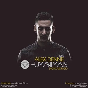 ALEX DENNE - HUMANIMALS SHOWCASE RADIO #004