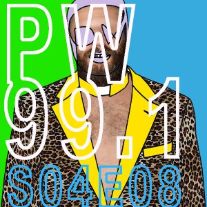 PW 99.1 S04E08