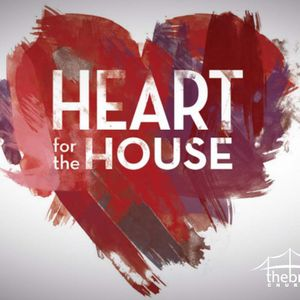 BCP Ep 10 — A Heart For The House 2016