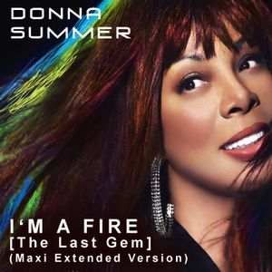 Donna Summer - I'M A FIRE [The Last Gem]