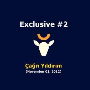 Çağrı Yıldırım Exclusive #2 (November 01, 2012)