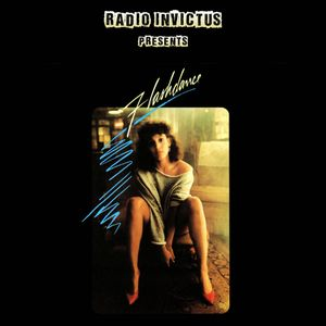Radio Invictus presents Flashdance