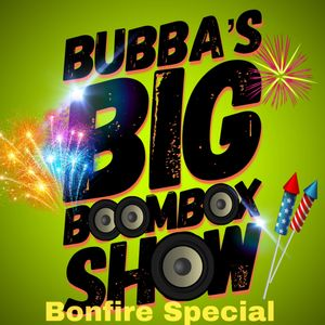 Bubbas Big Boombox Show Bonfire Special 191102