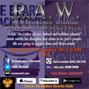 Let's Get R.A.W. (Real Authentic Wisdom) from God, Part 2: Defeating Satan's Seeds
