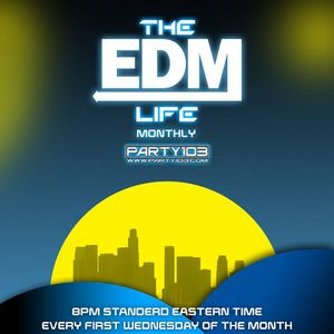 The EDM Life Monthly Ep. 003