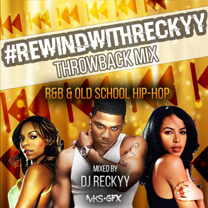 DJ Reckyy Presents: #RewindWithReckyy Throwback Mix