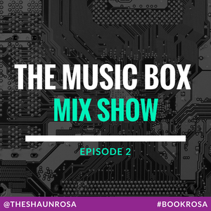 Music Box Mix Show | Episode 2