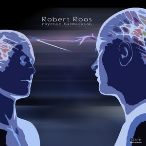 Robert Roos - Psychic Submersion