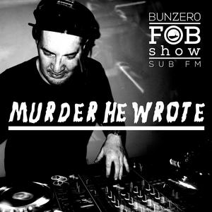 SUB FM - BunZ & Murder He Wrote - 21 03 19