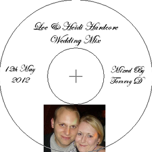 Tommy D - Hardcore Wedding Mix For Lee & Heidi - May 2012
