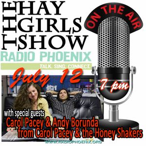The Hay Girls Show with special guests, Carol Pacey & the Honey Shakers, July 12, 2017