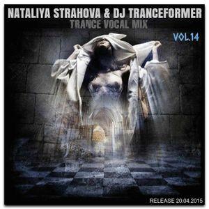 NATALIYA STRAHOVA & DJ TRANCEFORMER – TRANCE MIX № 14 ( VOCAL MIX)