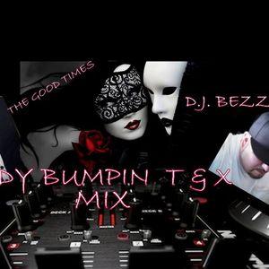 BODY BUMPIN T & X MIX - D.J. BEZZIE (R&B) 4-2-15