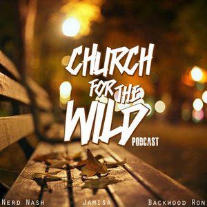 "Church For The Wild (Episode 52: ""Honeys, Blunt's & Brews"")"