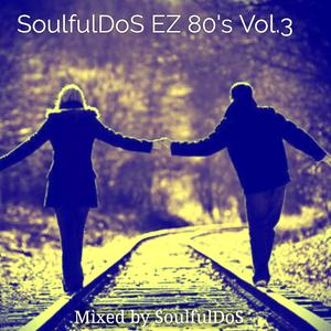 SoulfulDoS EZ 80's Vol 3