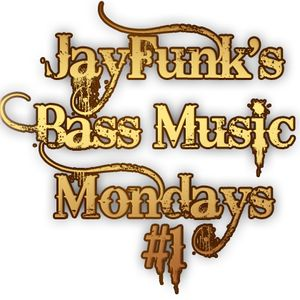 JayFunk's Bass Music Mondays #1